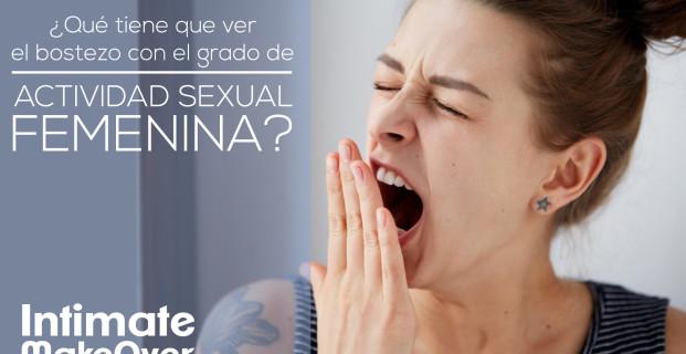 ¿Qué tiene que ver el bostezo con el grado de actividad sexual femenina?